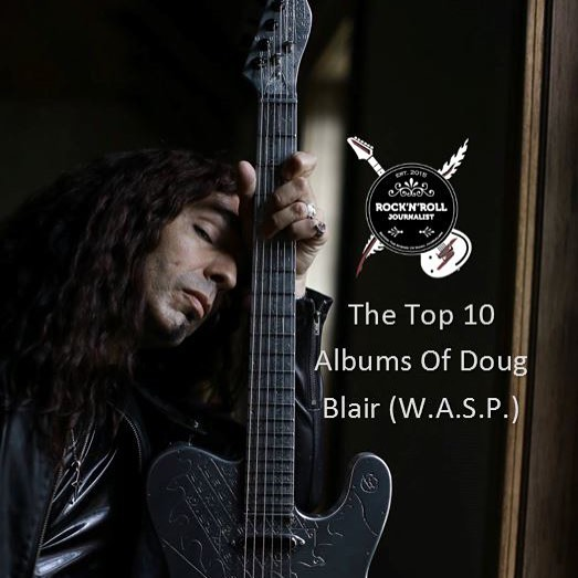 Interview with WASP guitarist Doug Blair about his ten mosthellip