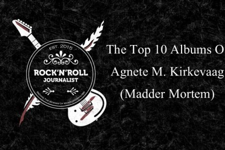 The Top 10 Albums Of Agnete M. Kirkevaag (Madder Mortem)